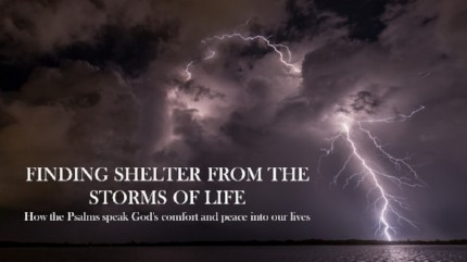 Finding Shelter From The Storms of Life